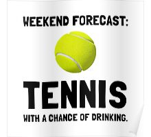 Weekend Forecast Tennis Poster