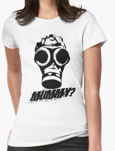 Mummy? Womens Fitted T-Shirt
