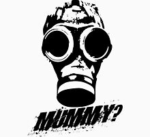 Mummy? Unisex T-Shirt