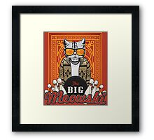 The Big Meowski Framed Print