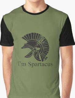 I'm Spartacus! Graphic T-Shirt