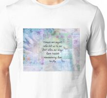 Friends are angels who lift us to our feet when our wings have trouble remembering how to fly. Unisex T-Shirt