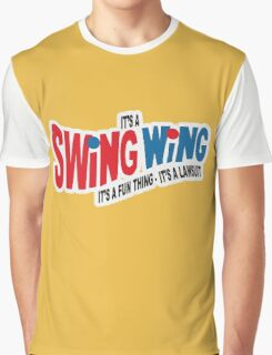 It's a Swing Wing, it's a fun thing Graphic T-Shirt