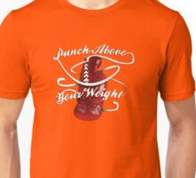 Punch Above Your Weight  Unisex T-Shirt