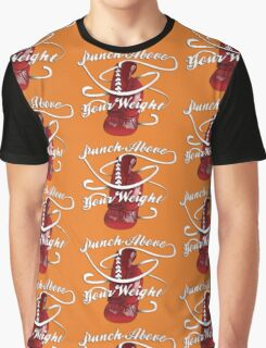 Punch Above Your Weight  Graphic T-Shirt
