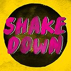 Shake Down 2 by Vin  Zzep