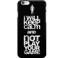 Keep calm and not play iPhone Case/Skin