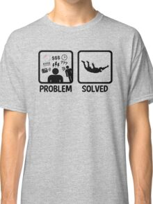 Funny Skydiving Problem Solved Classic T-Shirt