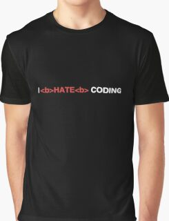 I Hate Coding Graphic T-Shirt