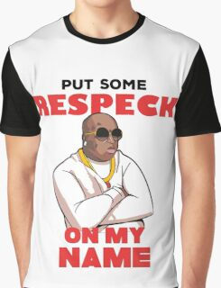 "Birdman ""Put Some Respeck on My Name Graphic T-Shirt"