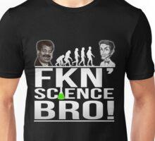Fkn' Science Bro! - Bill Nye / Neil deGrasse Tyson Unisex T-Shirt