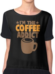 I'm the COFFEE addict Chiffon Top