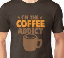 I'm the COFFEE addict Unisex T-Shirt