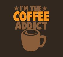 I'm the COFFEE addict Unisex T-Shirt