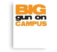 BIG GUN on campus Canvas Print