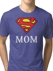 Super Mom - Mom father - mom birthday gift - mother's day - gift for mom - gift for mother Tri-blend T-Shirt