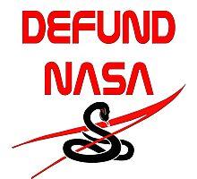 Defund NASA Photographic Print