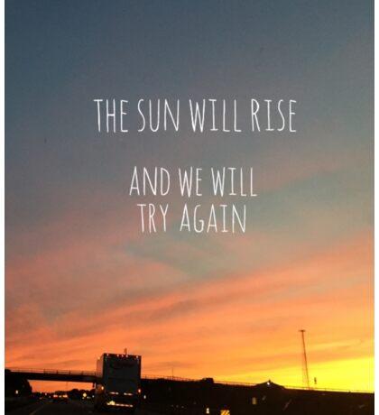 Sun Will Rise Sticker