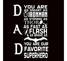Father Day, Dad the SuperHero Photographic Print