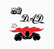 My Dad is Super Hero Unisex T-Shirt