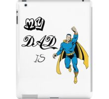 Super Hero Dad, Father, papa iPad Case/Skin