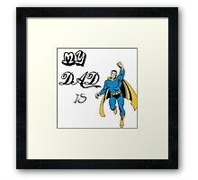 Super Hero Dad, Father, papa Framed Print