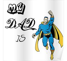 Super Hero Dad, Father, papa Poster