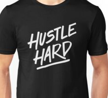 Hustle Hard - White Unisex T-Shirt