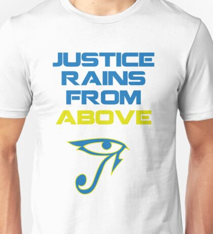 Justice rains from above! Unisex T-Shirt