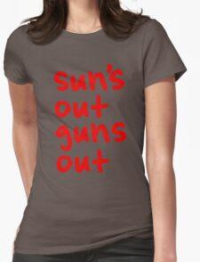Sun's Out Guns Out Womens T-Shirt