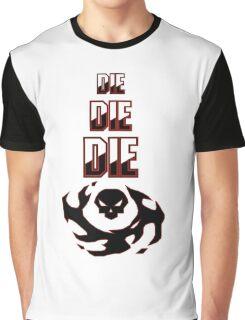 DIE DIE DIE Graphic T-Shirt