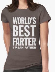 World's Best Farter - I Mean Father Funny T-Shirt Womens T-Shirt