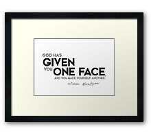 given one face - shakespeare Framed Print