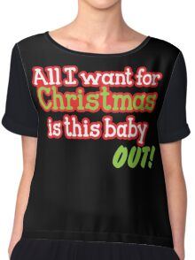 All I want for Christmas is this baby OUT!  in red and green Chiffon Top