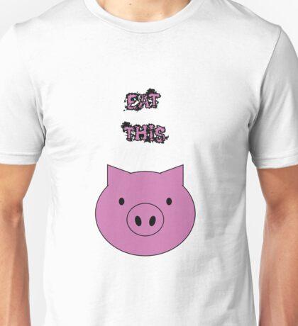 Eat this. Unisex T-Shirt