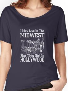 I may live in the Midwest but this girl is Hollywood Women's Relaxed Fit T-Shirt
