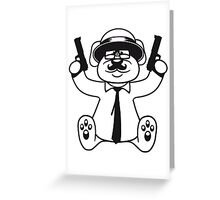 gangster mafia gangster guns ties hat hornbrille mustache nasty thug shoot robber thief raid teddy bear Greeting Card