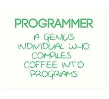 Programmer - genius Art Print