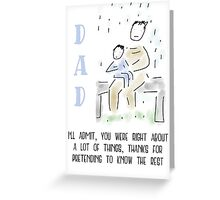 Dad I'll Admit You Were Right Greeting Card