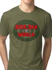 Sick, Sad World Tri-blend T-Shirt