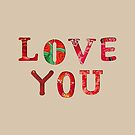 Love You Text Art - Happy Quote by Silvia Neto