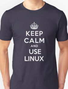 Keep Calm and You Linux T-Shirt Unisex T-Shirt