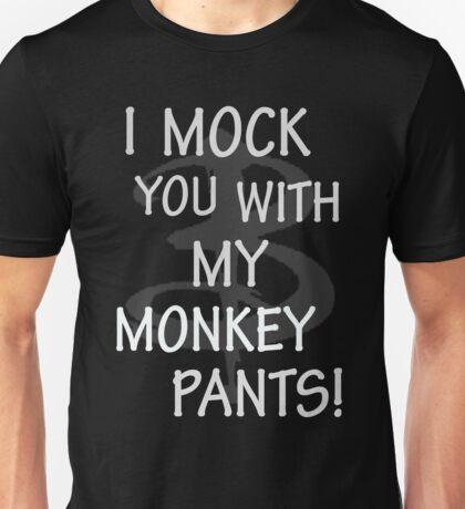I Mock You…. Unisex T-Shirt