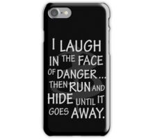I laugh in the face of danger iPhone Case/Skin