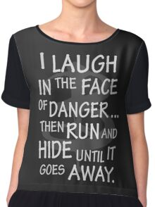 I laugh in the face of danger Chiffon Top
