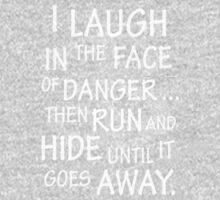 I laugh in the face of danger Kids Tee