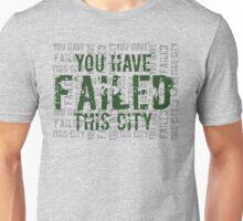 Arrow - You Have Failed This City 2 Unisex T-Shirt