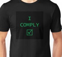 I Comply! Unisex T-Shirt