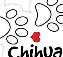 DOG PAWS LOVE CHIHUAHUA DOG PAW I LOVE MY DOG PET PETS PUPPY STICKER STICKERS DECAL DECALS Sticker