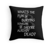 What's The Fun…. Throw Pillow